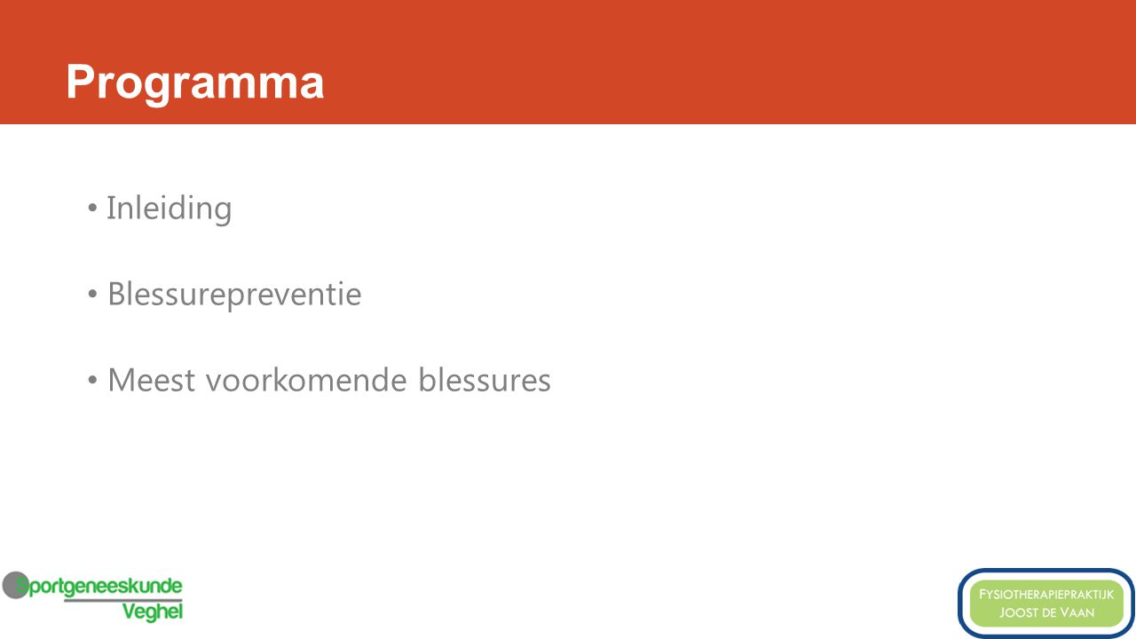 Programma Inleiding Blessurepreventie Meest voorkomende blessures