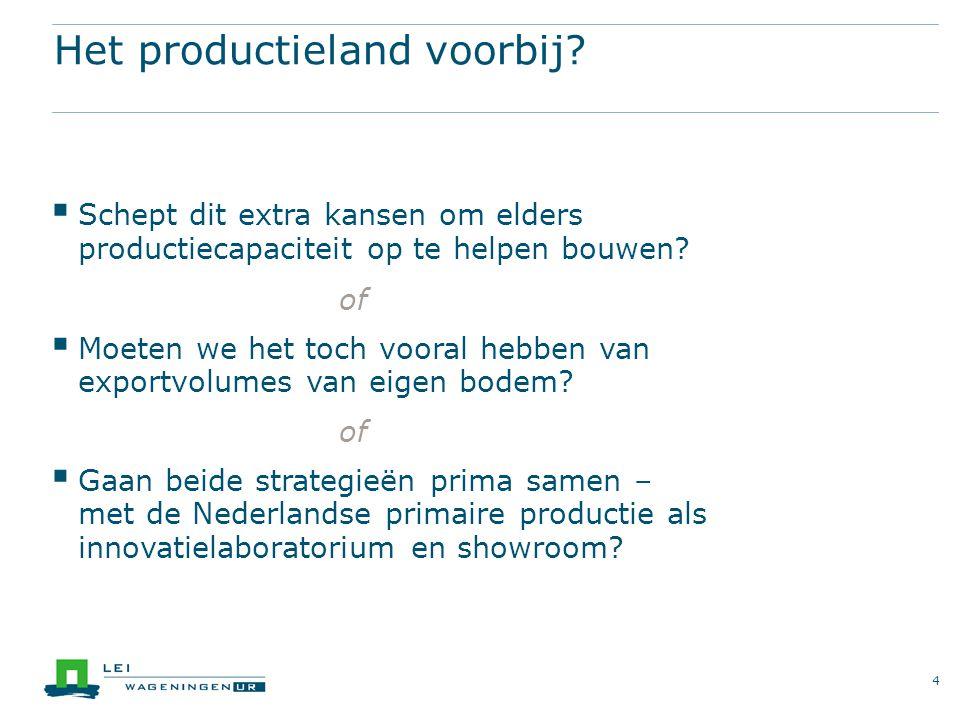 Eerst de cijfers : de rol op de markt  Wat exporteert de Nederlandse agrosector en waarheen.