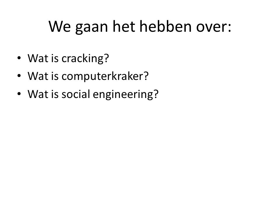 We gaan het hebben over: Wat is cracking? Wat is computerkraker? Wat is social engineering?