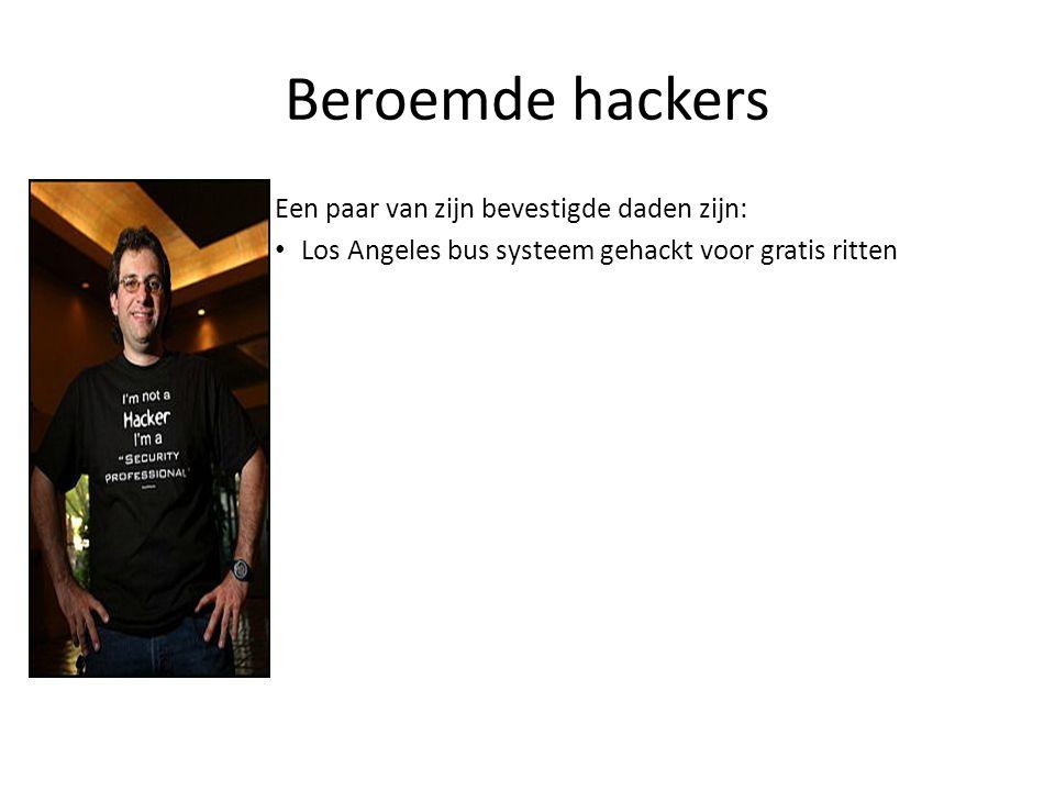 Beroemde hackers Een paar van zijn bevestigde daden zijn: Los Angeles bus systeem gehackt voor gratis ritten De FBI vermijden