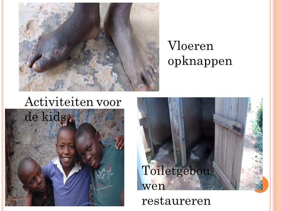 Vloeren opknappen Toiletgebou wen restaureren Activiteiten voor de kids