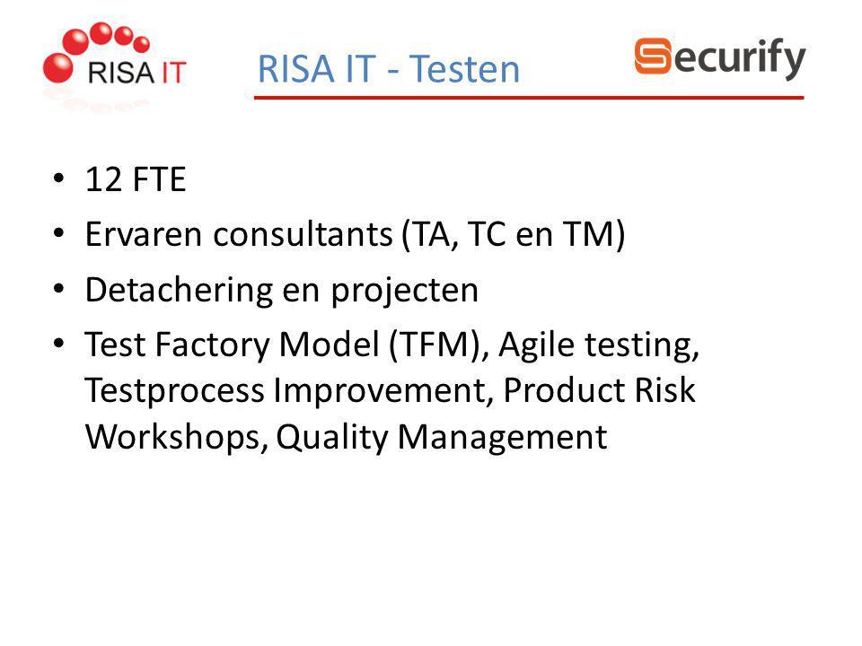 RISA IT - Testen 12 FTE Ervaren consultants (TA, TC en TM) Detachering en projecten Test Factory Model (TFM), Agile testing, Testprocess Improvement,