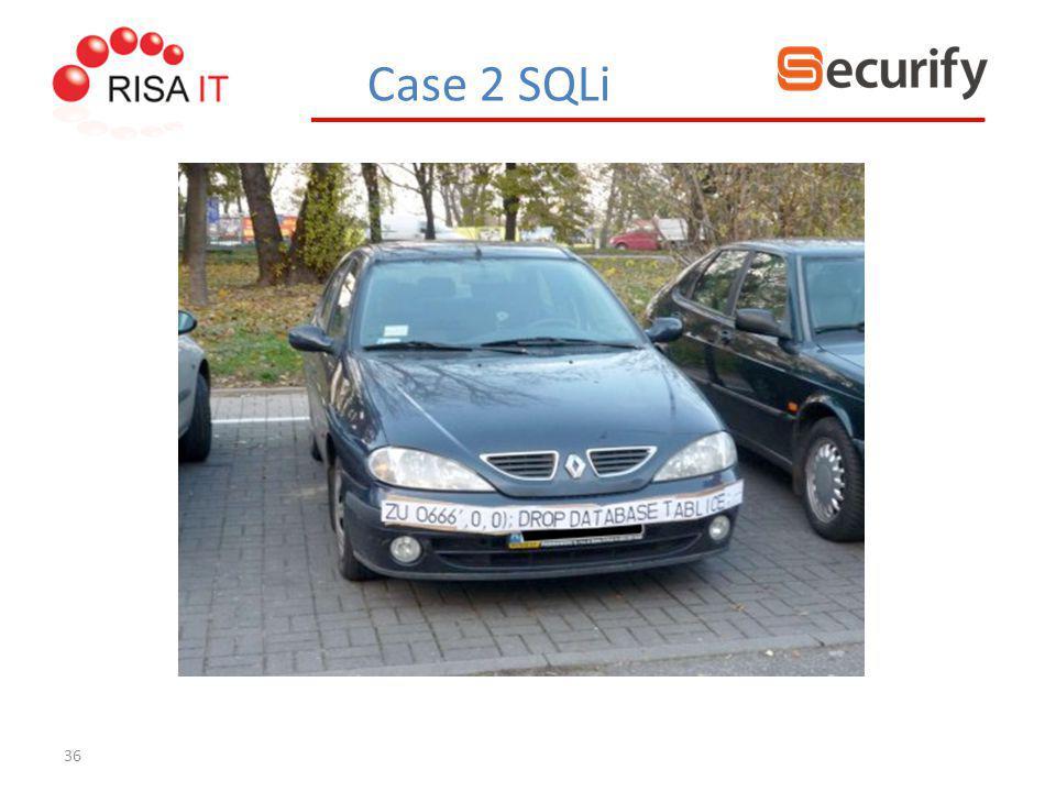 36 Case 2 SQLi