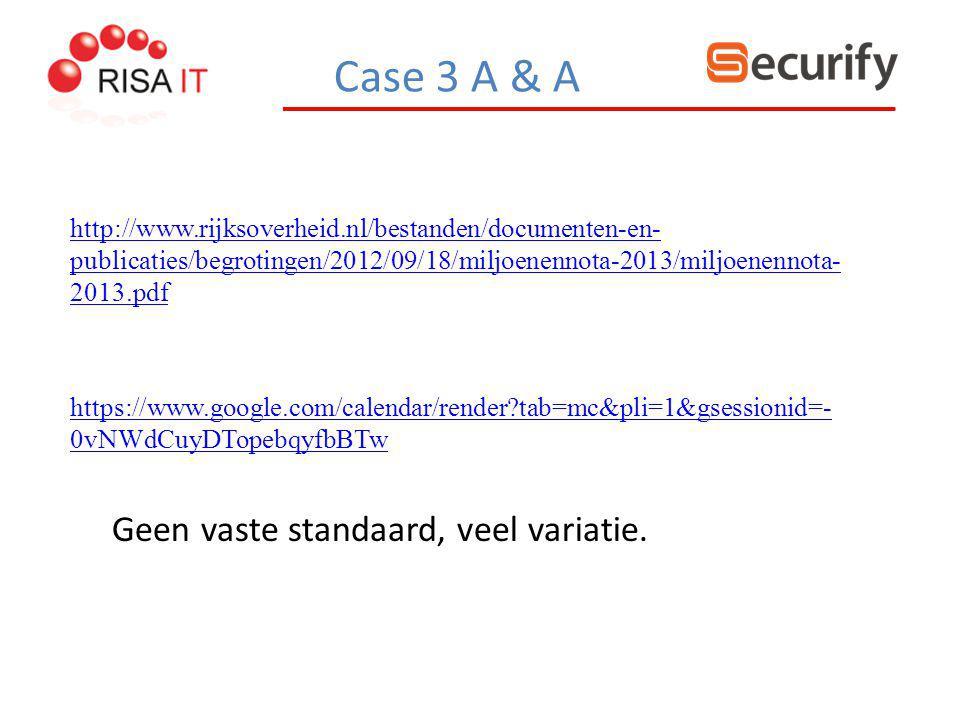 Case 3 A & A http://www.rijksoverheid.nl/bestanden/documenten-en- publicaties/begrotingen/2012/09/18/miljoenennota-2013/miljoenennota- 2013.pdf https: