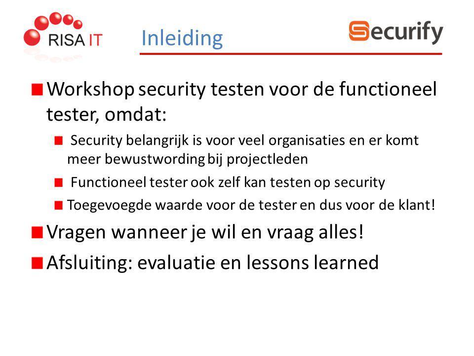 Workshop security testen voor de functioneel tester, omdat: Security belangrijk is voor veel organisaties en er komt meer bewustwording bij projectled