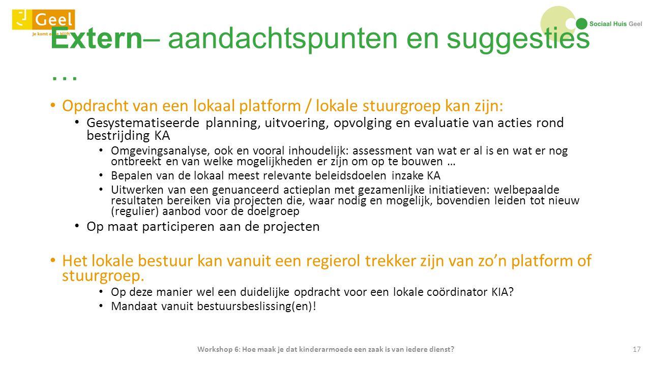 Extern– aandachtspunten en suggesties … Opdracht van een lokaal platform / lokale stuurgroep kan zijn: Gesystematiseerde planning, uitvoering, opvolgi