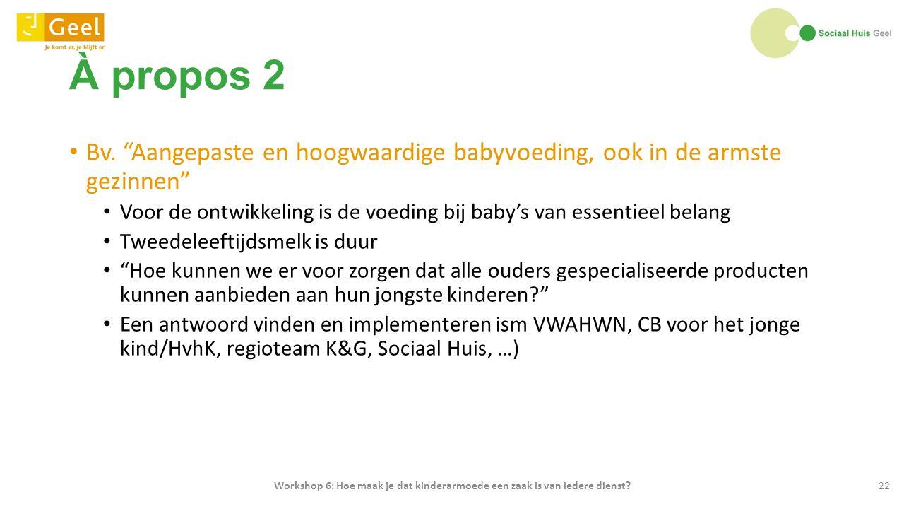 """À propos 2 Bv. """"Aangepaste en hoogwaardige babyvoeding, ook in de armste gezinnen"""" Voor de ontwikkeling is de voeding bij baby's van essentieel belang"""