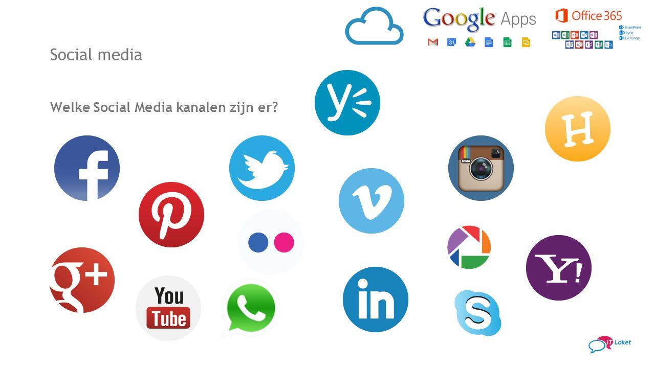 Social media Welke Social Media kanalen zijn er?