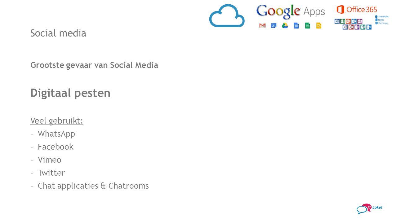Social media Grootste gevaar van Social Media Digitaal pesten Veel gebruikt: -WhatsApp -Facebook -Vimeo -Twitter -Chat applicaties & Chatrooms