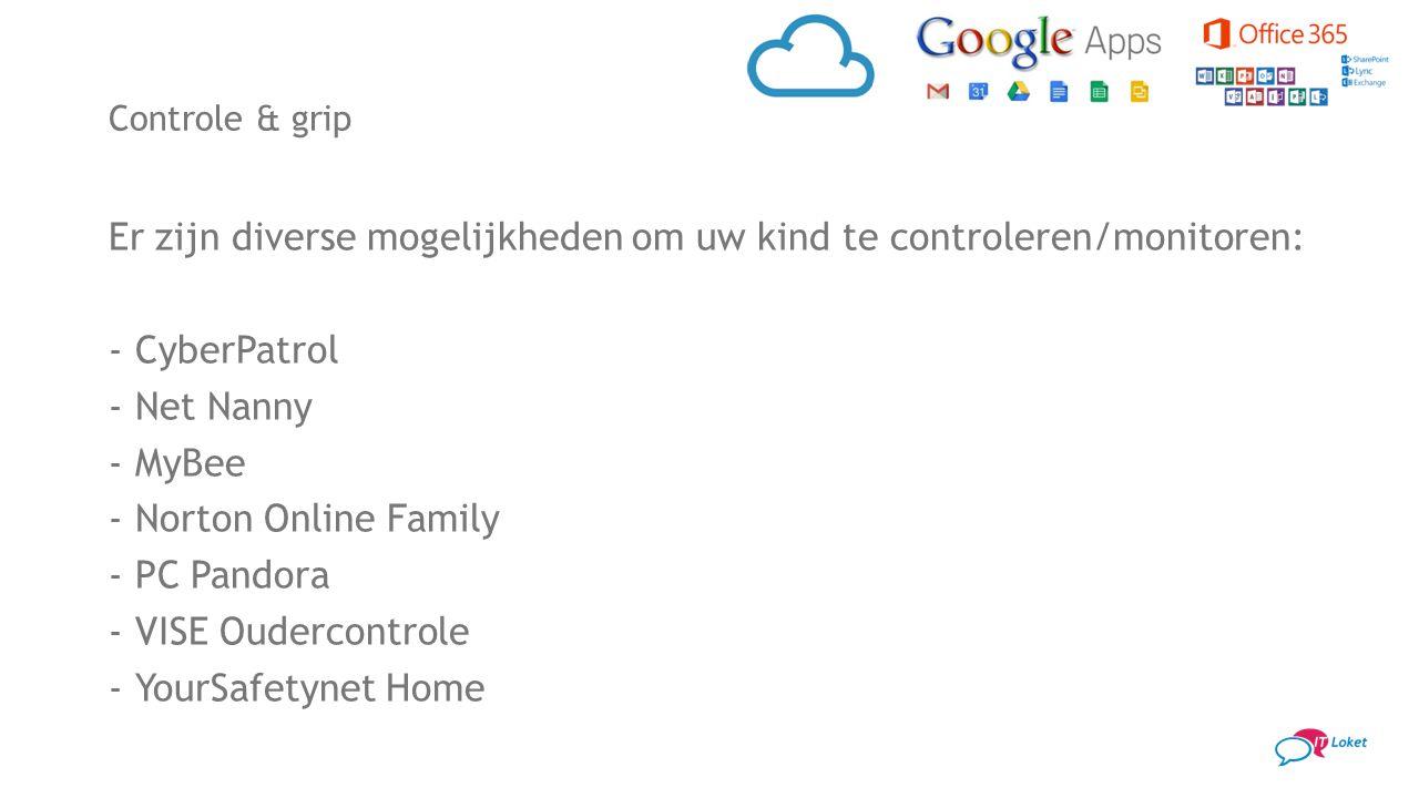 Er zijn diverse mogelijkheden om uw kind te controleren/monitoren: -CyberPatrol -Net Nanny -MyBee -Norton Online Family -PC Pandora -VISE Oudercontrol
