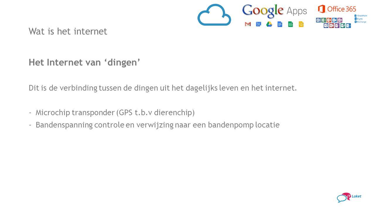 Wat is het internet Het Internet van 'dingen' Dit is de verbinding tussen de dingen uit het dagelijks leven en het internet. -Microchip transponder (G