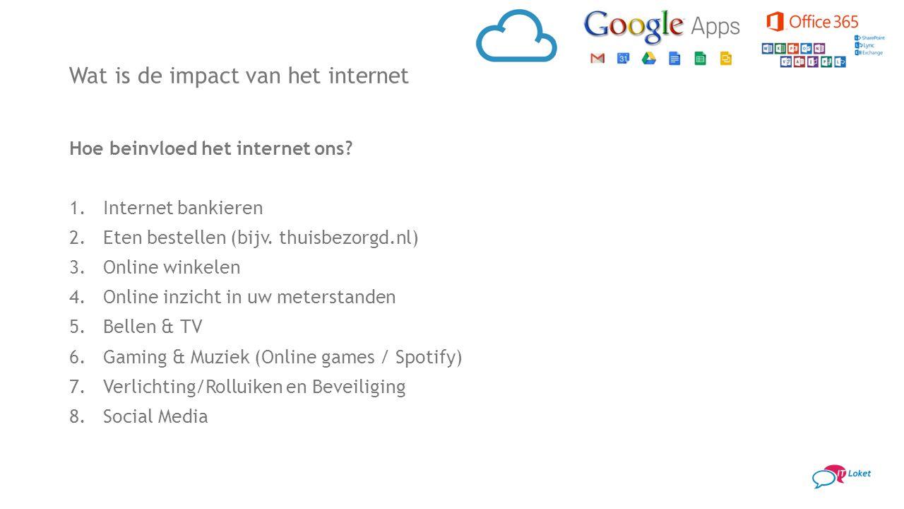 Wat is de impact van het internet Hoe beinvloed het internet ons? 1.Internet bankieren 2.Eten bestellen (bijv. thuisbezorgd.nl) 3.Online winkelen 4.On