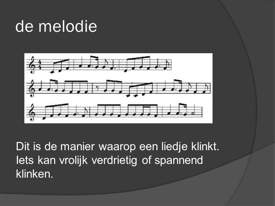 de melodie Dit is de manier waarop een liedje klinkt.