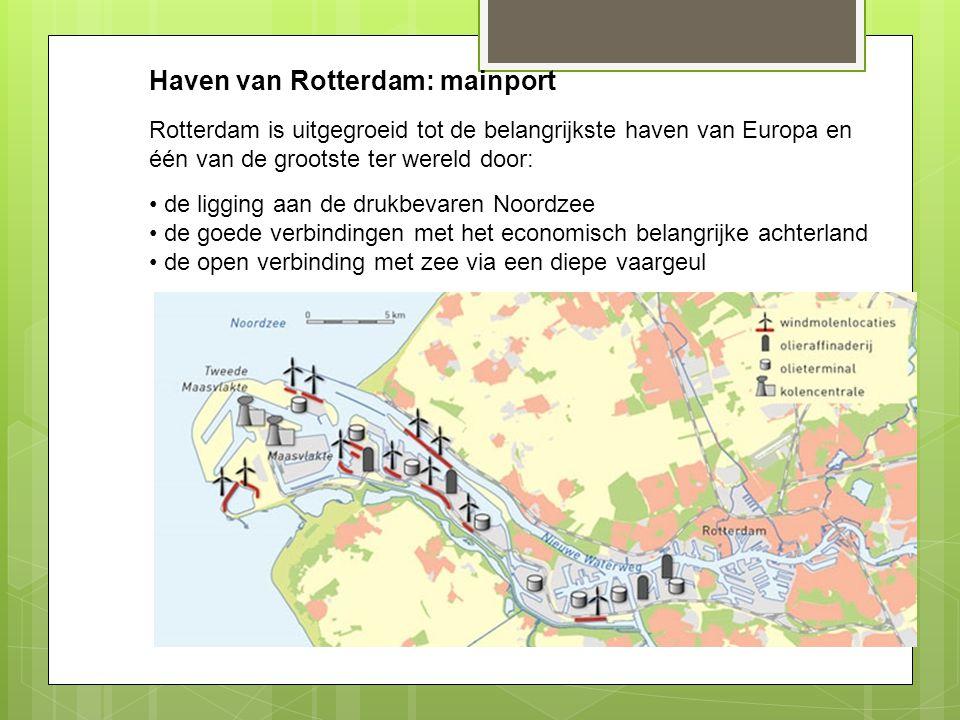 Haven van Rotterdam: mainport Rotterdam is uitgegroeid tot de belangrijkste haven van Europa en één van de grootste ter wereld door: de ligging aan de