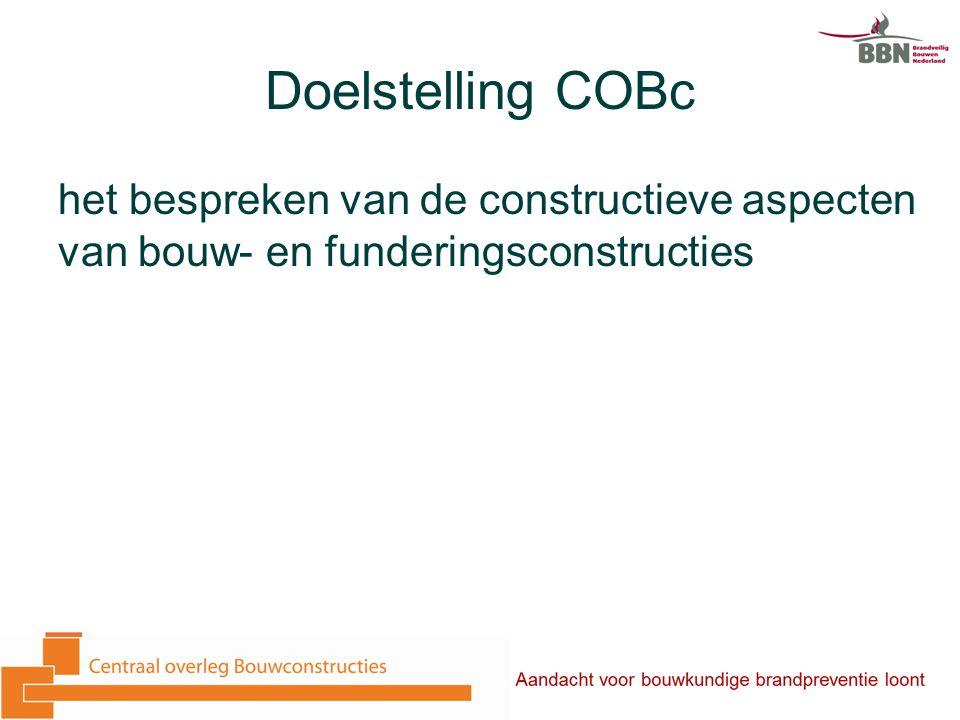 Doelstelling COBc het bespreken van de constructieve aspecten van bouw- en funderingsconstructies