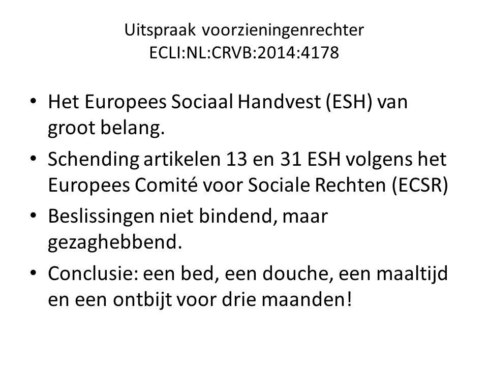 Uitspraak voorzieningenrechter ECLI:NL:CRVB:2014:4178 Het Europees Sociaal Handvest (ESH) van groot belang.