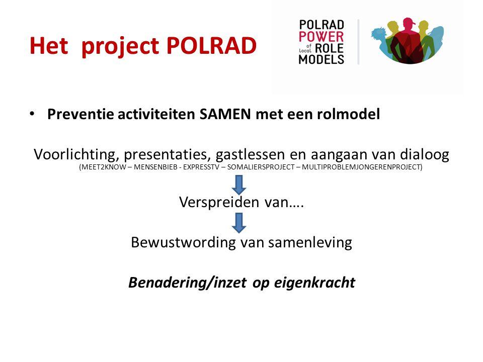 Het project POLRAD Preventie activiteiten SAMEN met een rolmodel Voorlichting, presentaties, gastlessen en aangaan van dialoog (MEET2KNOW – MENSENBIEB