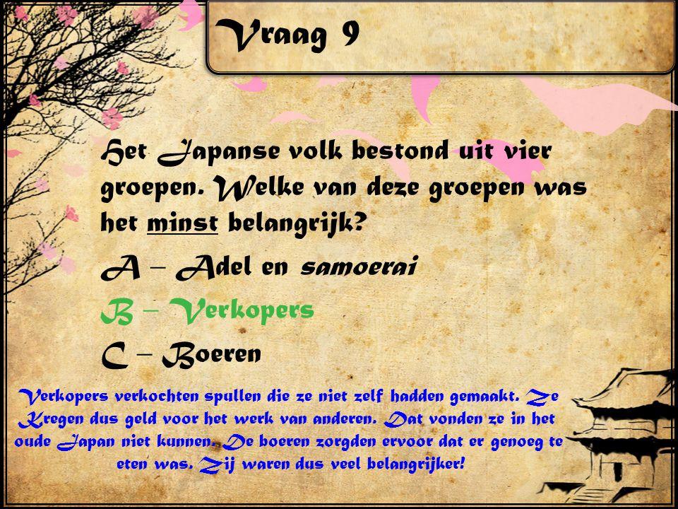 Vraag 9 Het Japanse volk bestond uit vier groepen.