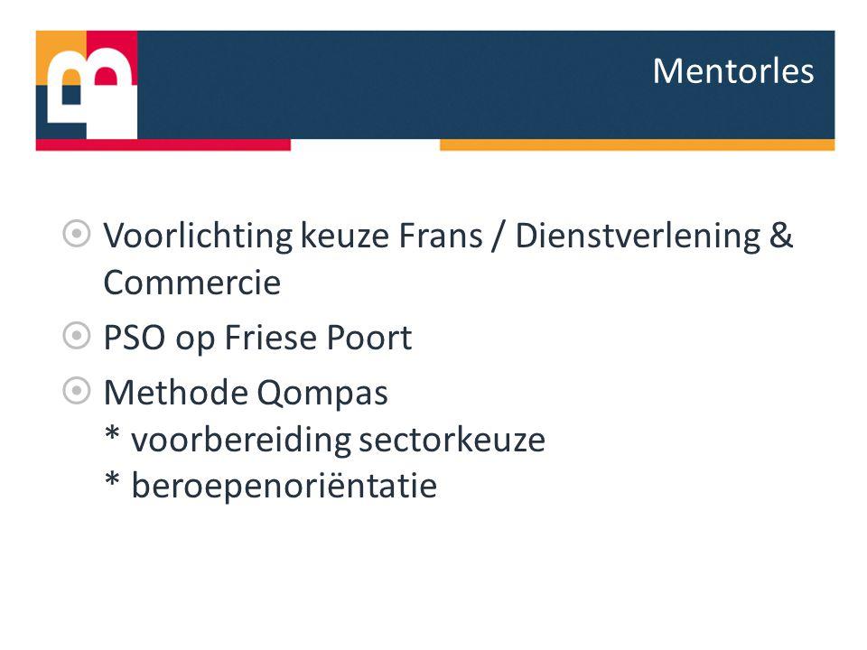  Voorlichting keuze Frans / Dienstverlening & Commercie  PSO op Friese Poort  Methode Qompas * voorbereiding sectorkeuze * beroepenoriëntatie Mento