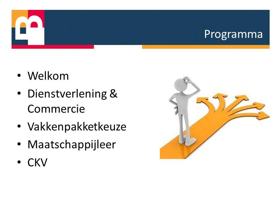 Welkom Dienstverlening & Commercie Vakkenpakketkeuze Maatschappijleer CKV Programma