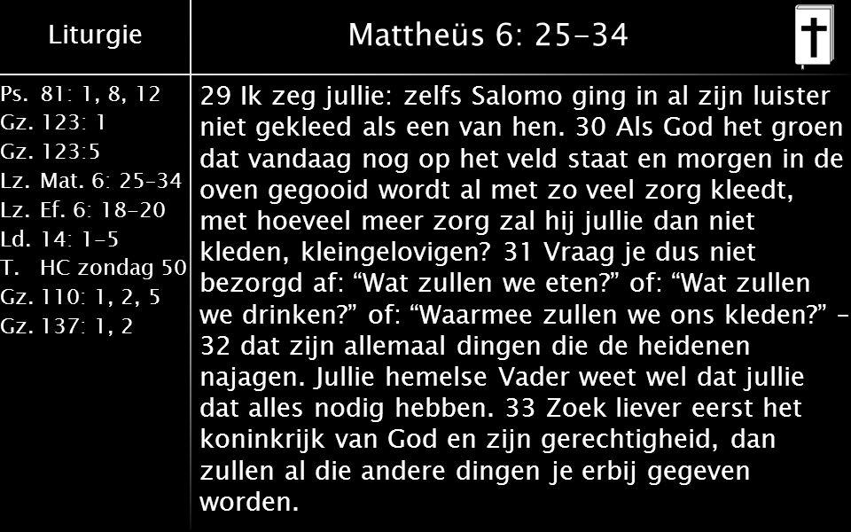 Liturgie Ps.81: 1, 8, 12 Gz. 123: 1 Gz. 123:5 Lz.Mat.