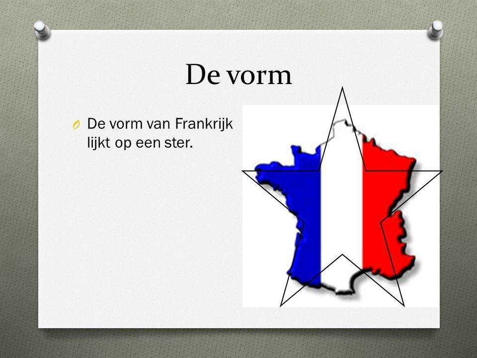 De vorm O De vorm van Frankrijk lijkt op een ster.