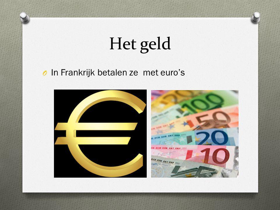 Het geld O In Frankrijk betalen ze met euro's