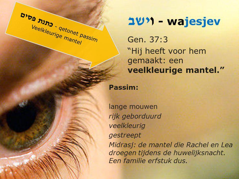 2 Sam.13:18 Zij [Tamar, dochter van David] nu droeg een pronkgewaad; want in zulke lange gewaden gingen de dochters van de koning, zolang zij maagden waren, gekleed.