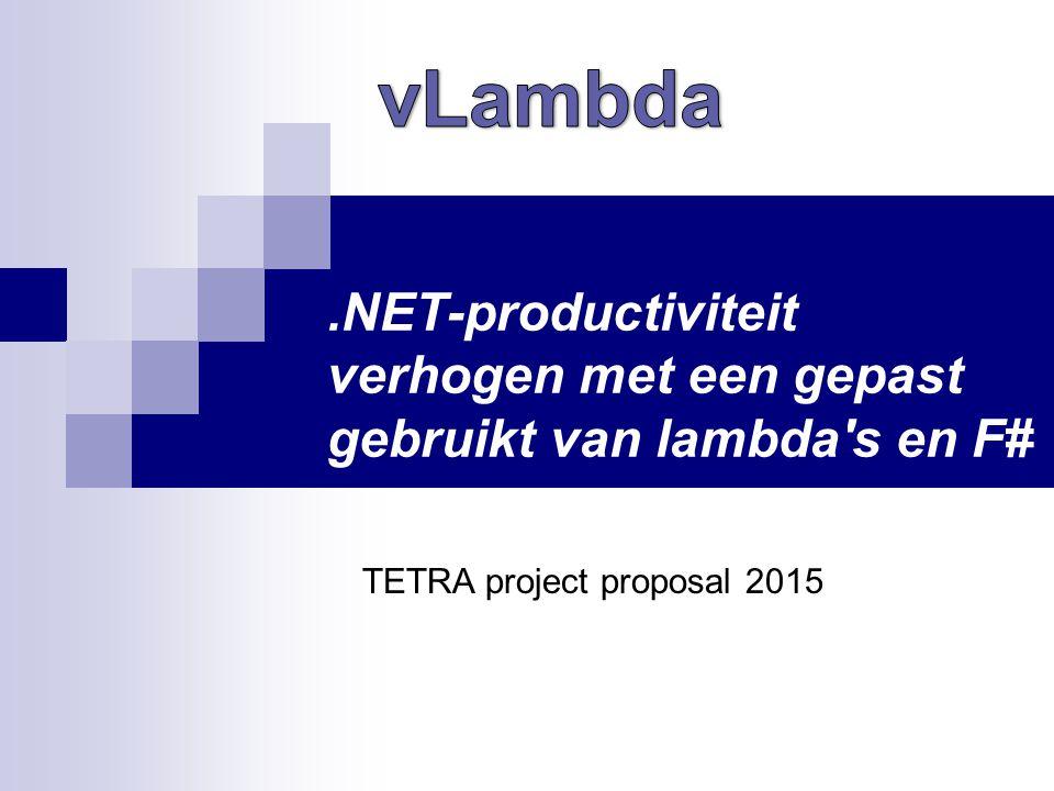 .NET-productiviteit verhogen met een gepast gebruikt van lambda s en F# TETRA project proposal 2015