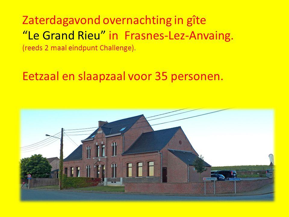 """Zaterdagavond overnachting in gîte """"Le Grand Rieu"""" in Frasnes-Lez-Anvaing. (reeds 2 maal eindpunt Challenge). Eetzaal en slaapzaal voor 35 personen."""
