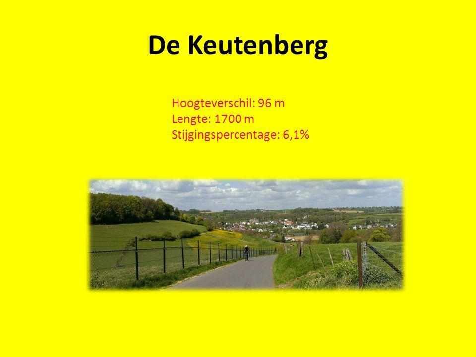 De Keutenberg Hoogteverschil: 96 m Lengte: 1700 m Stijgingspercentage: 6,1%
