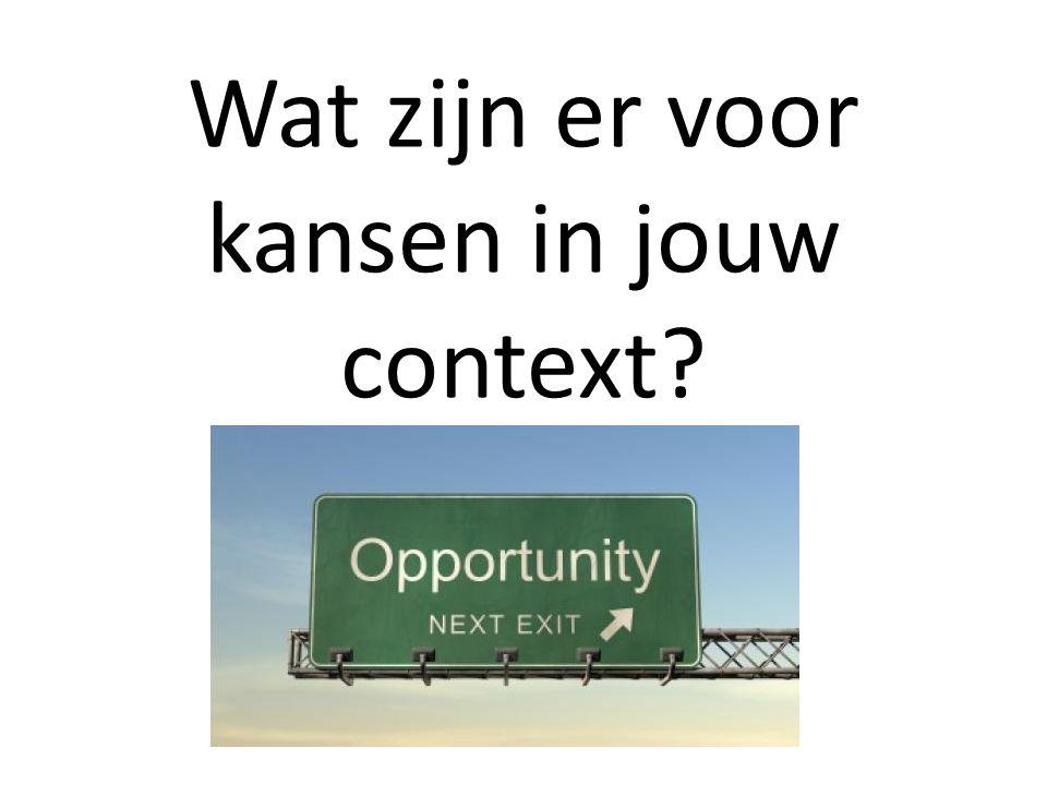 Wat zijn er voor kansen in jouw context?