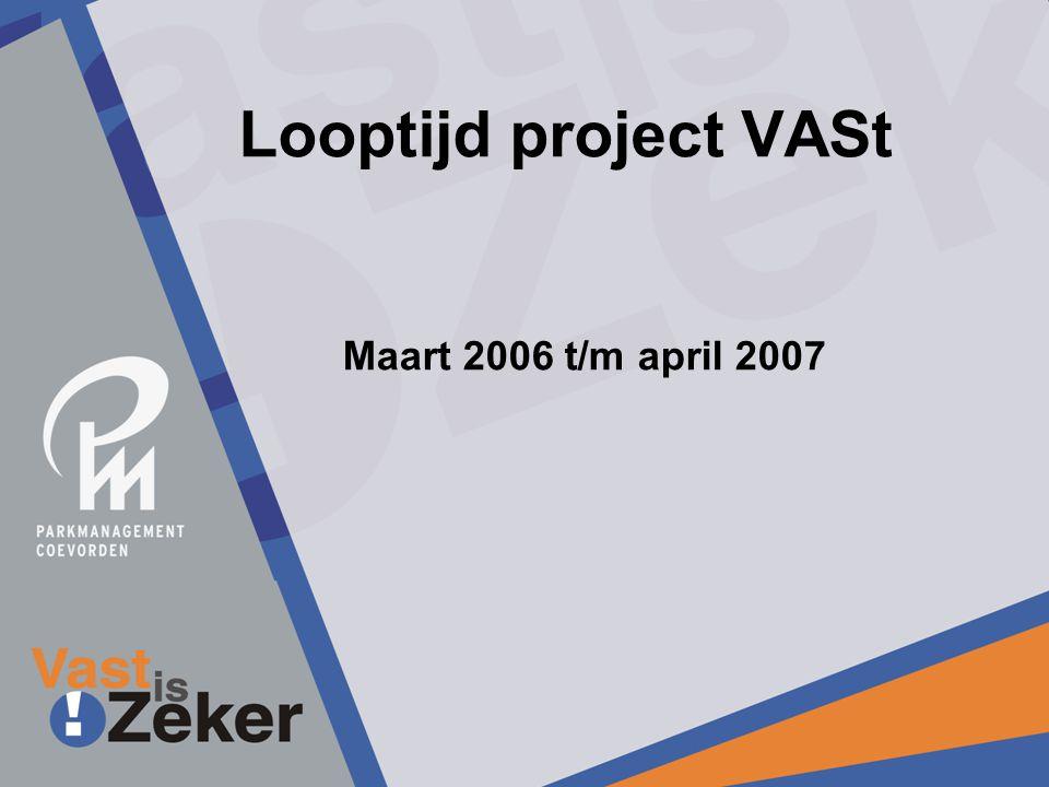 Looptijd project VASt Maart 2006 t/m april 2007