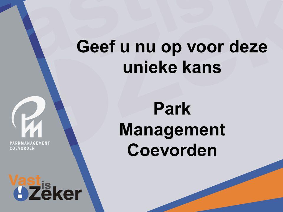 Geef u nu op voor deze unieke kans Park Management Coevorden