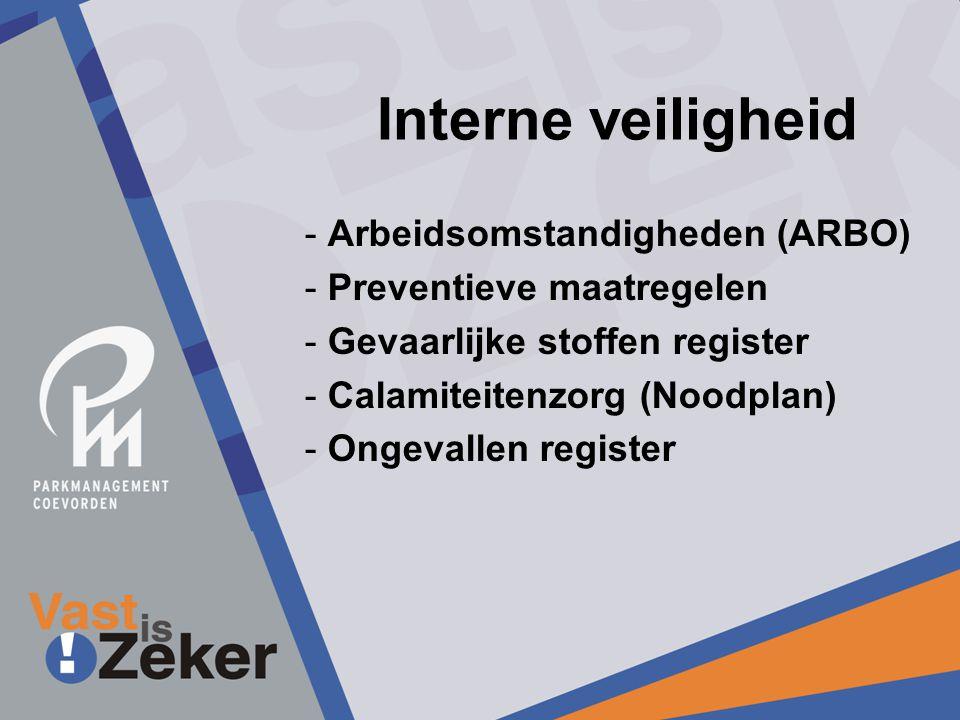 Interne veiligheid - Arbeidsomstandigheden (ARBO) - Preventieve maatregelen - Gevaarlijke stoffen register - Calamiteitenzorg (Noodplan) - Ongevallen