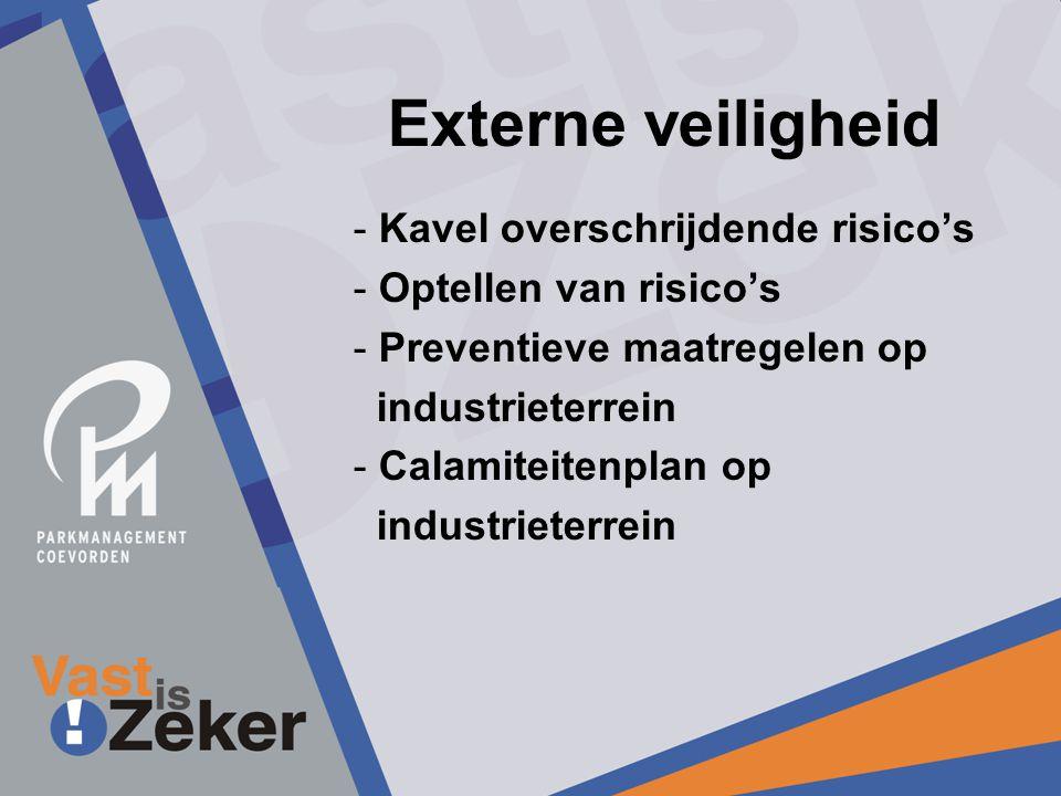Externe veiligheid - Kavel overschrijdende risico's - Optellen van risico's - Preventieve maatregelen op industrieterrein - Calamiteitenplan op industrieterrein