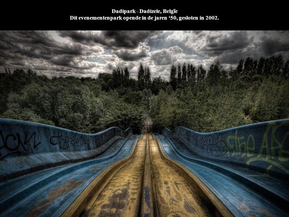 Dadipark - Dadizele, Belgïe Dit evenementenpark opende in de jaren '50, gesloten in 2002.