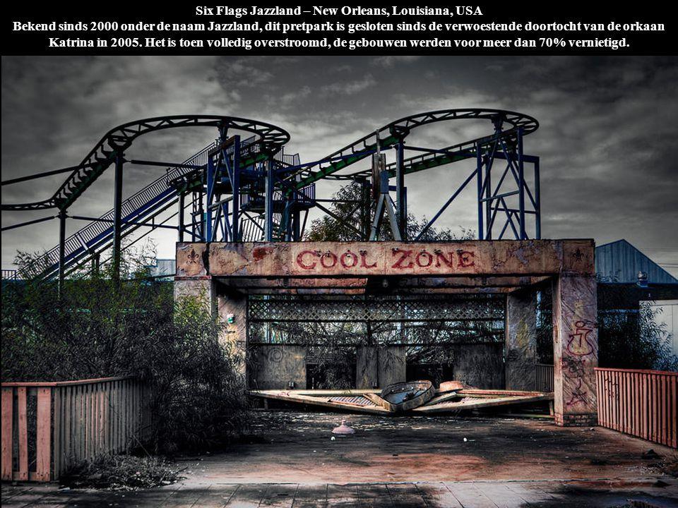 Six Flags Jazzland – New Orleans, Louisiana, USA Bekend sinds 2000 onder de naam Jazzland, dit pretpark is gesloten sinds de verwoestende doortocht va