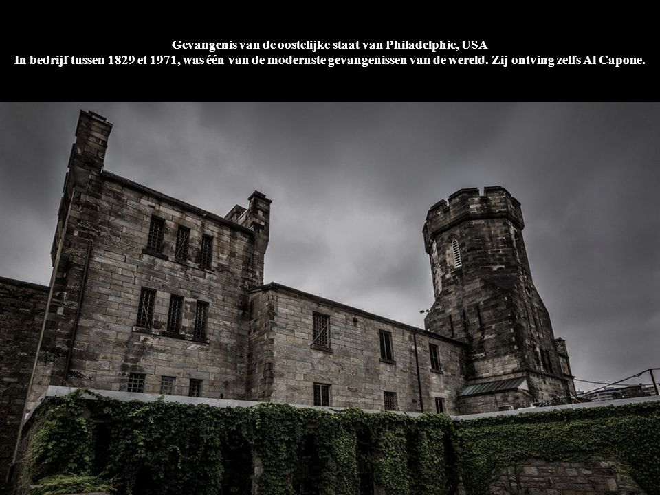 Gevangenis van de oostelijke staat van Philadelphie, USA In bedrijf tussen 1829 et 1971, was één van de modernste gevangenissen van de wereld. Zij ont