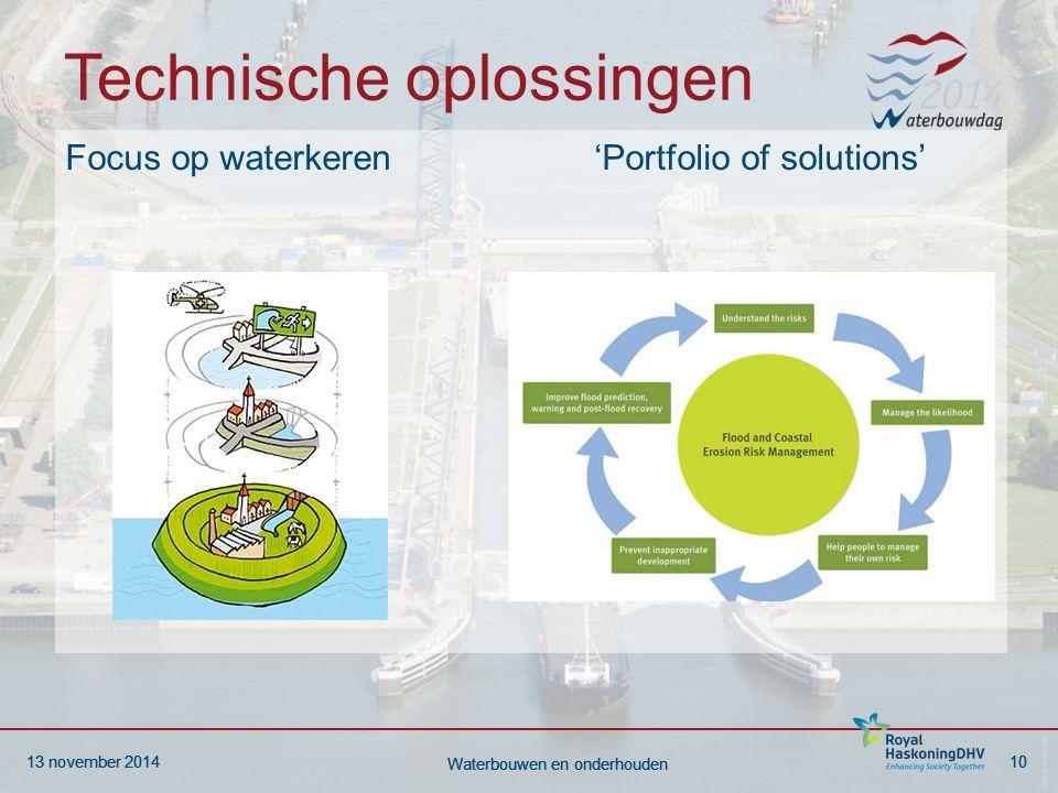 13 november 201410 Waterbouwen en onderhouden 13 november 201410 Waterbouwen en onderhouden Technische oplossingen Focus op waterkeren 'Portfolio of solutions'