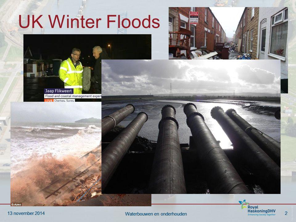 13 november 20142 Waterbouwen en onderhouden 13 november 20142 Waterbouwen en onderhouden UK Winter Floods
