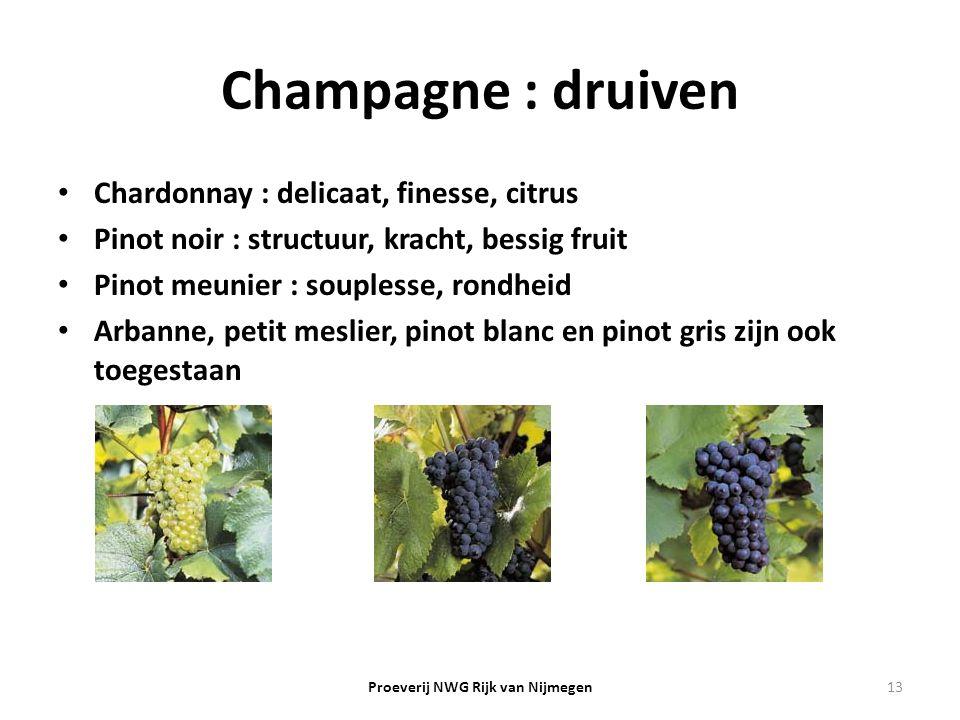 Champagne : druiven Chardonnay : delicaat, finesse, citrus Pinot noir : structuur, kracht, bessig fruit Pinot meunier : souplesse, rondheid Arbanne, p