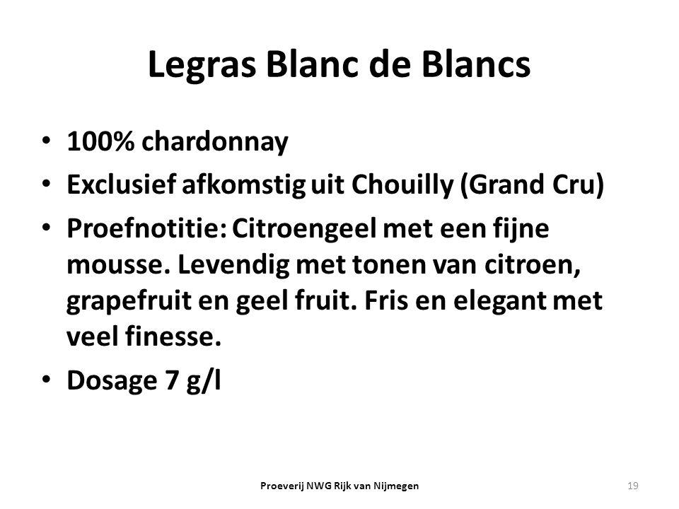 Legras Blanc de Blancs 100% chardonnay Exclusief afkomstig uit Chouilly (Grand Cru) Proefnotitie: Citroengeel met een fijne mousse. Levendig met tonen