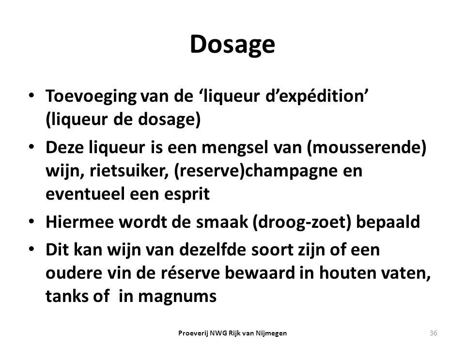 Dosage Toevoeging van de 'liqueur d'expédition' (liqueur de dosage) Deze liqueur is een mengsel van (mousserende) wijn, rietsuiker, (reserve)champagne
