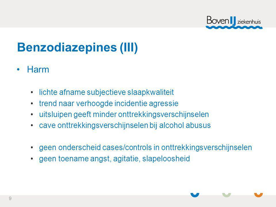 10 Benzodiazepines (IV) Staken is mogelijk hoog slagingspercentage uitsluipen nauwelijks onttrekkingsverschijnselen verbetering in functioneren NB: niet onderzocht in dementie Voorspellende parameters voor succes leeftijd > 80jr relatief hoge dosis antidepressivum