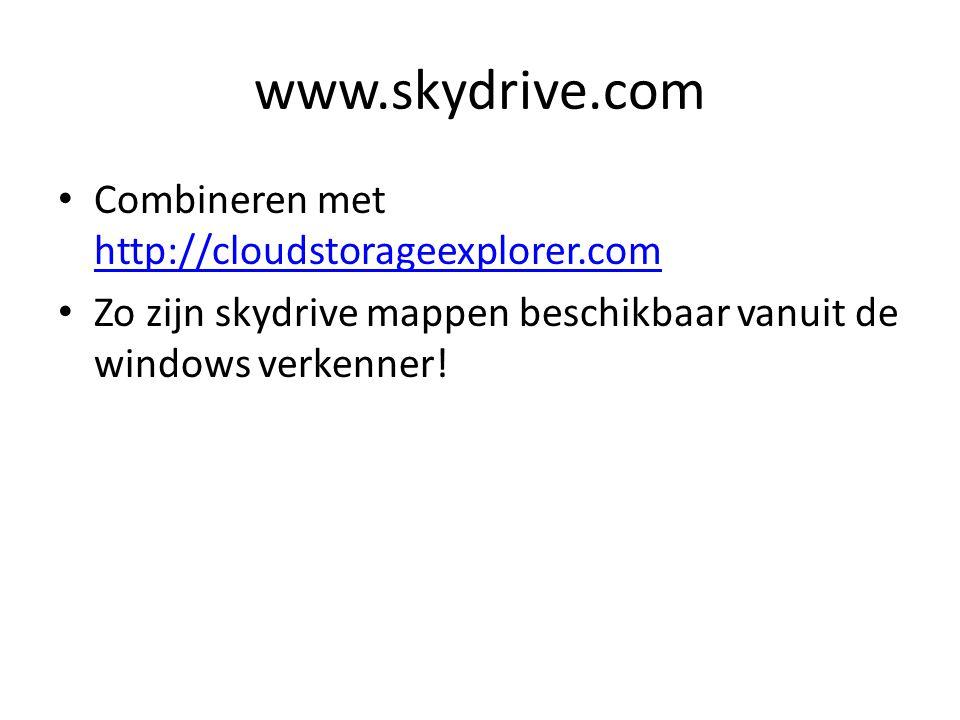 Combineren met http://cloudstorageexplorer.com http://cloudstorageexplorer.com Zo zijn skydrive mappen beschikbaar vanuit de windows verkenner!