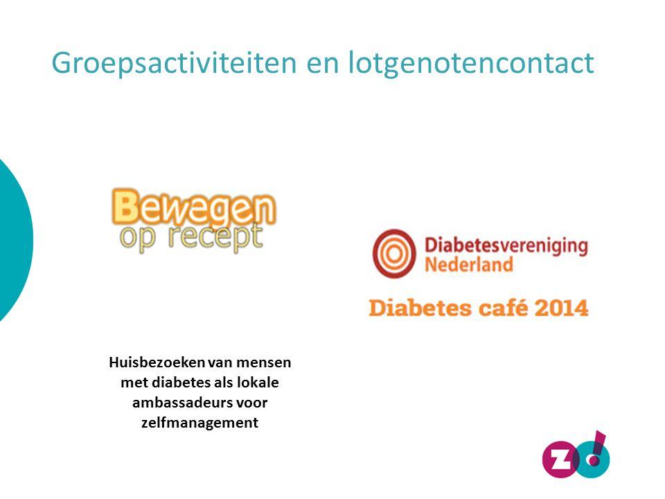 Groepsactiviteiten en lotgenotencontact Huisbezoeken van mensen met diabetes als lokale ambassadeurs voor zelfmanagement