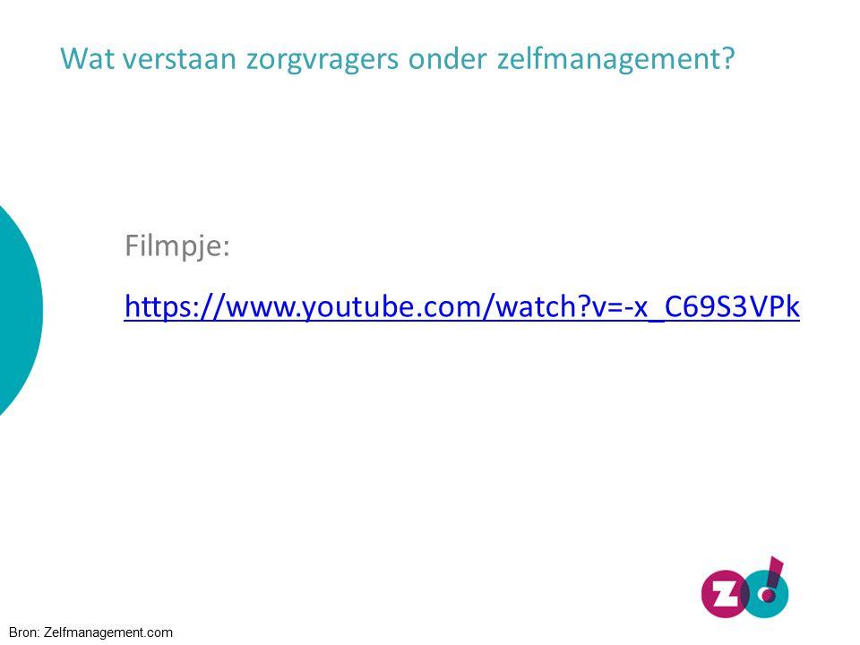 Wat verstaan zorgvragers onder zelfmanagement? Bron: Zelfmanagement.com Filmpje: https://www.youtube.com/watch?v=-x_C69S3VPk