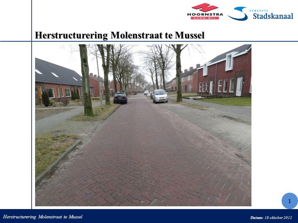 Herstructurering Molenstraat te Mussel Datum: 18 oktober 2012 Herstructurering Molenstraat te Mussel 1