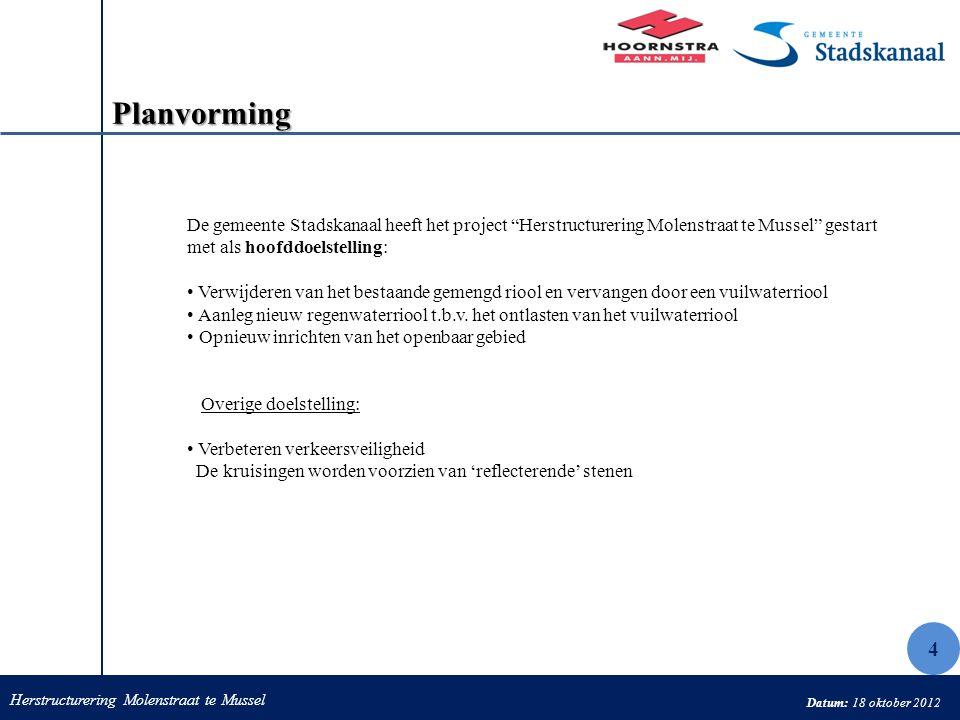 """Herstructurering Molenstraat te Mussel Datum: 18 oktober 2012 Planvorming De gemeente Stadskanaal heeft het project """"Herstructurering Molenstraat te M"""